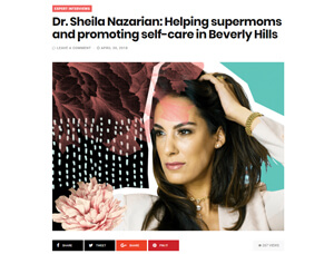 Dr. Sheila Nazarian: Helping supermoms and promoting self-care in Beverly Hills
